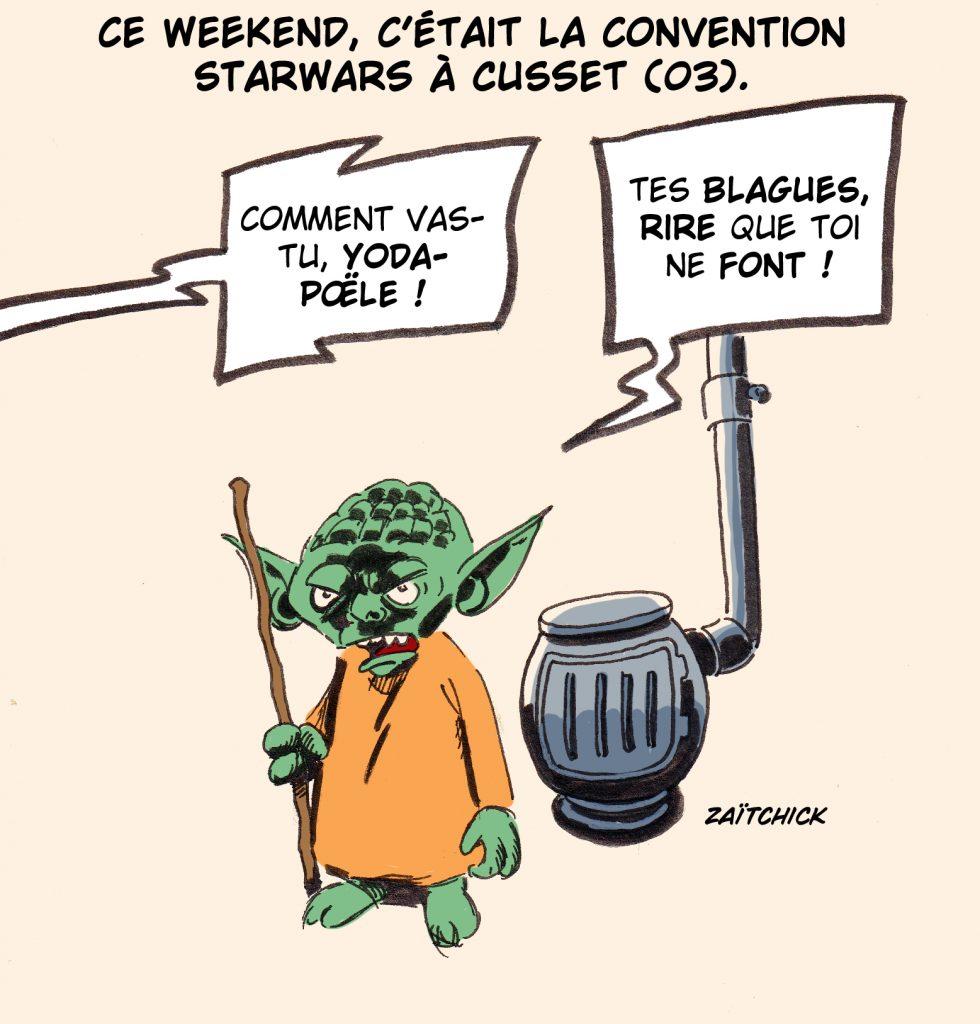 dessin presse humour convention Star Wars Cusset image drôle Yoda poêle