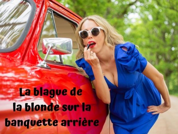 blague blonde, blague sexe, blague voiture, blague banquette arrière, blague caresse, blague confort, humour drôle